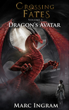 Crossing Fates: Volume 1 - Dragon's Avatar