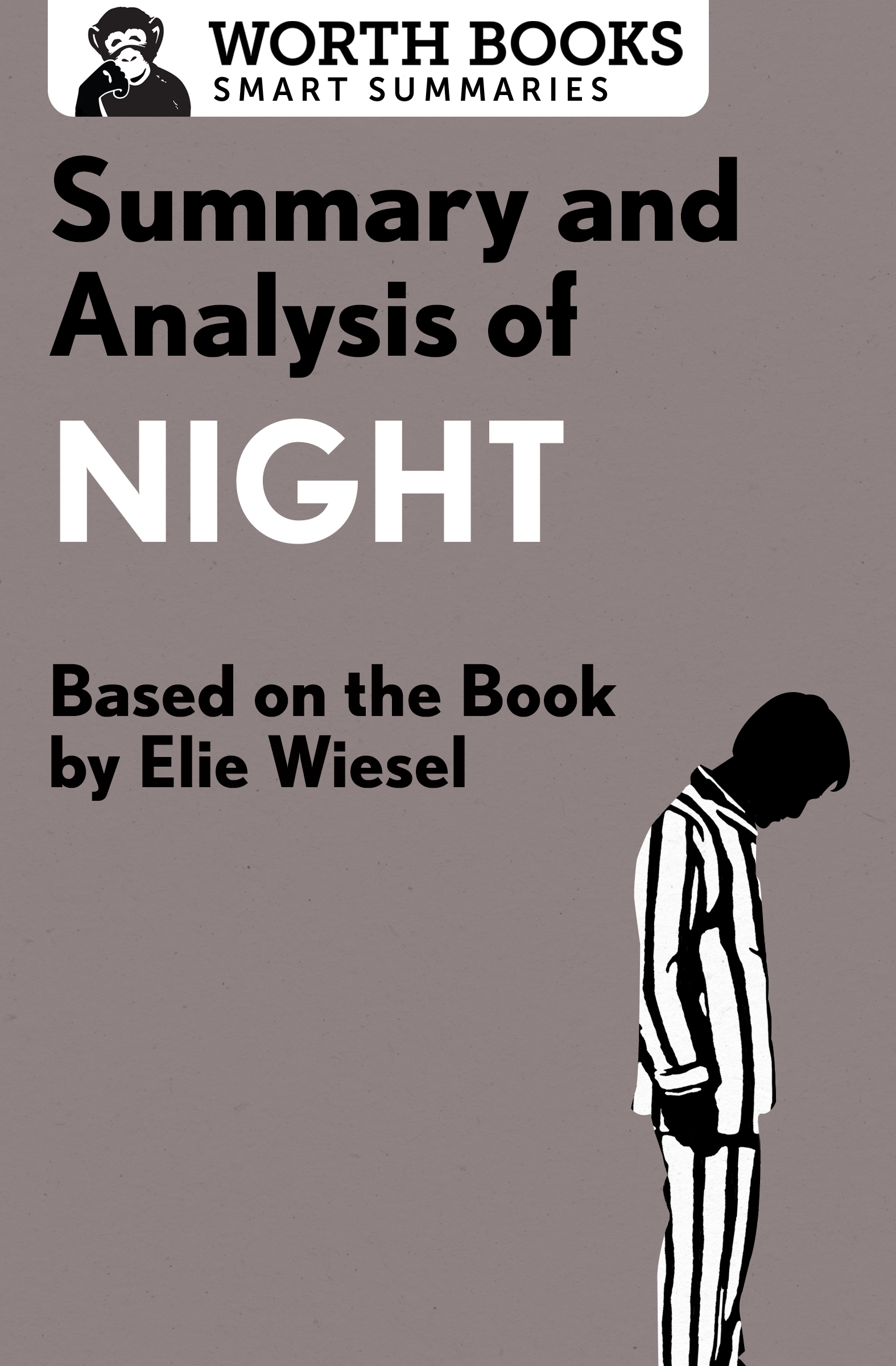 Summary and Analysis of Night: Based on the Book by Elie Wiesel