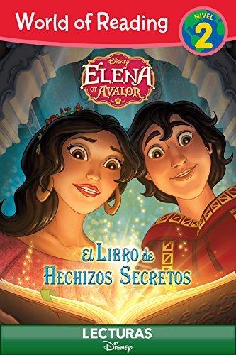 World of Reading: Elena of Avalor: El Libre de Hechizos Secretos: A Spanish Language Reader | Level 2 (World of Reading (eBook))