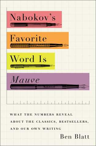 literary criticism books nabokov s favorite word is mauve what the numbers reveal about the classics bestsellers