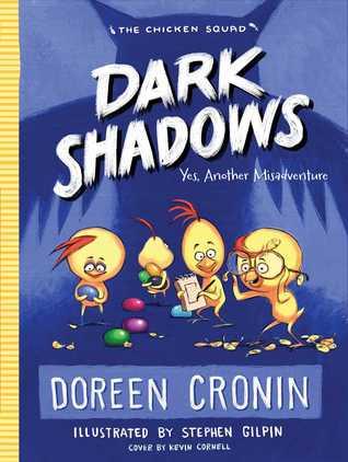 Dark Shadows: Yes, Another Misadventure (Chicken Squad #4)