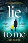 Lie to Me by Jess Ryder
