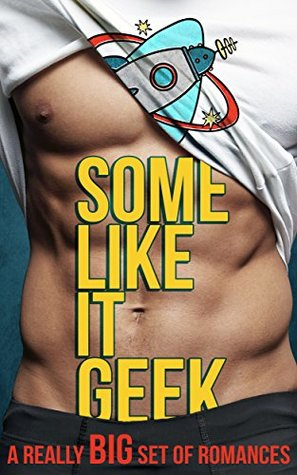 Some Like It Geek: A Really Big Set of Romances(Gone Geek) EPUB