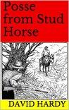 POSSE FROM STUD HORSE (Stud Horse Creek Book 2)