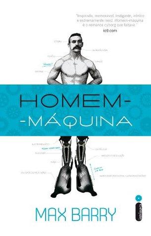 Ebook Homem-máquina by Max Barry read!