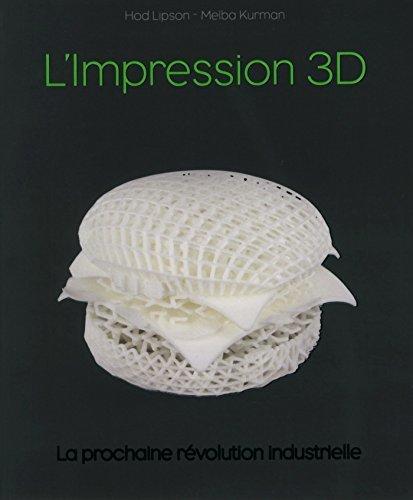 Impression 3D, la révolution en marche