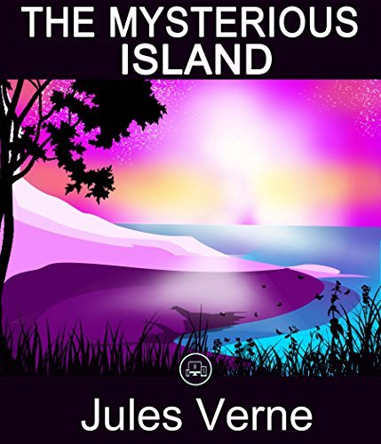The Mysterious Island: FREE The Island Of Doctor Moreau By H. G. Wells, 100% Formatted, Illustrated - JBS Classics (100 Greatest Novels Of All Time)