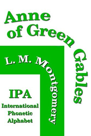 Anne of Green Gables: Approximate IPA, Traditional Spelling Parallel Text