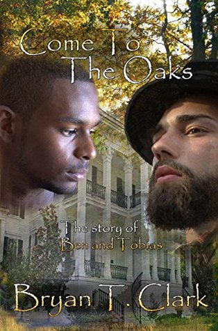 Book Review: Come to the Oaks by Bryan T. Clark