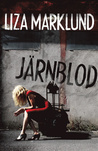 Järnblod (Annika Bengtzon, #11)