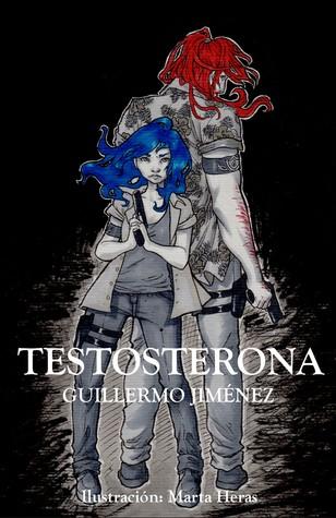 Testosterona by Guillermo Jiménez Cantón