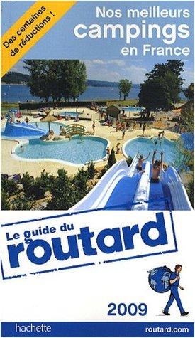 Guide du routard Nos meilleurs campings en France 2009