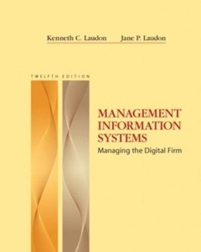 Management Information Systems: Managing the Digital Firm