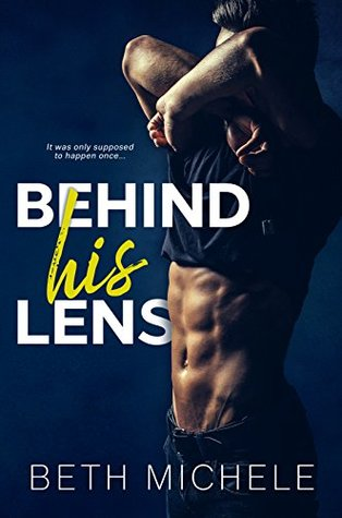Ebook Behind His Lens by Beth Michele TXT!