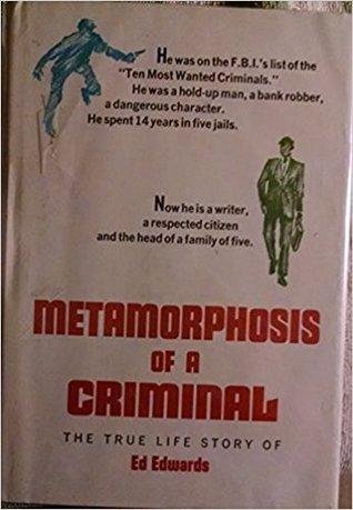 Metamorphosis of a Criminal