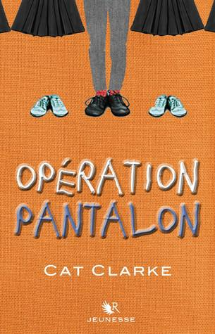 Ebook Opération Pantalon by Cat Clarke DOC!