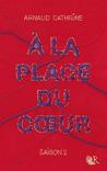 À la place du coeur by Arnaud Cathrine