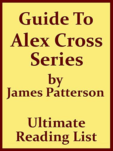 JAMES PATTERSON'S ALEX CROSS SERIES READING ORDER WITH CHECKLIST: ALEX CROSS SERIES READING ORDER LIST WITH SPECIAL ADDED MATERIAL - UPDATED IN 2017