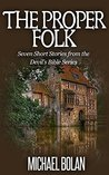 The Proper Folk: Seven Short Stories from the Devil's Bible Series