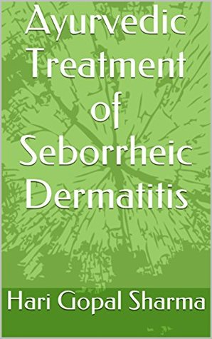 Ayurvedic Treatment of Seborrheic Dermatitis