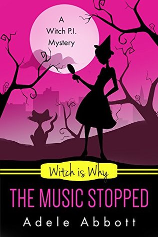 Witch Is Why The Music Stopped (A Witch P.I. Mystery #19)