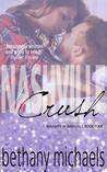 Nashville Crush (Nashville, #4)