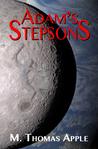 Adam's Stepsons by M. Thomas Apple