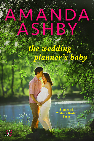 The Wedding Planner's Baby (Sisters of Wishing Bridge Farm #2)