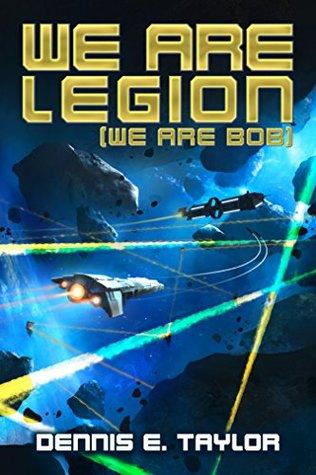 We Are Legion (We Are Bob)(Bobiverse 1)