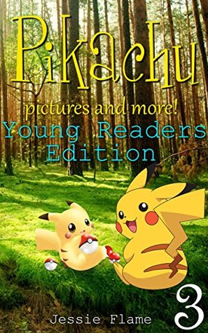 Pokemon Picture Books for Children: Simple Stories for Simple Minds Ages 5-8 (Grade 1-3 Reading Level)
