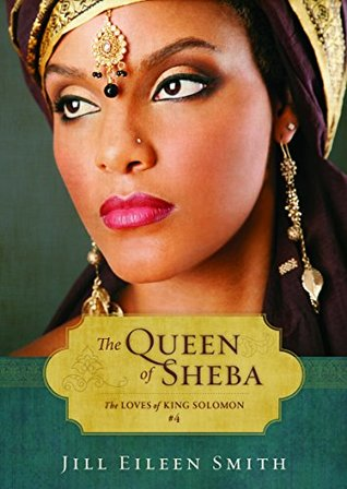 The Queen of Sheba (The Loves of King Solomon #4)