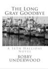 The Long Gray Goodbye (Seth Halliday #2)