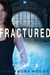 Fractured (The ARC, #3)