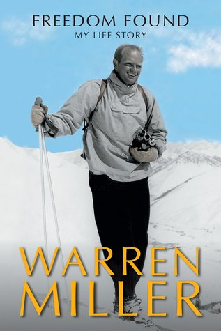 Freedom Found: My Life Story by Warren Miller