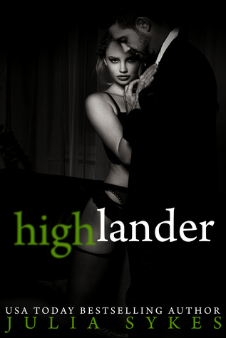 Highlander (An Impossible Novel) (Impossible, #10) by Julia Sykes