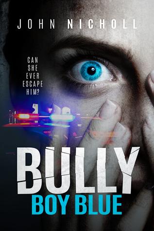 Bully Boy Blue by John  Nicholl