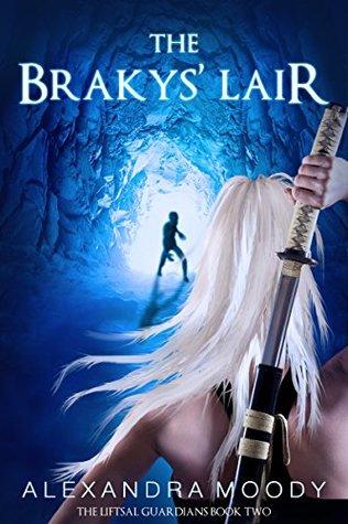 The Brakys Lair(The Liftsal Guardians 2) - Alexandra Moody