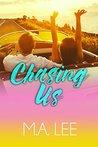 Chasing Us