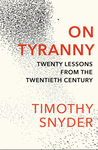 On Tyranny: Twenty Lessons from the Twentieth Century