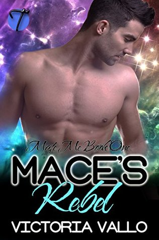 Mace's Rebel (Mate Me Book 1)