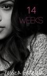 14 Weeks by Jessica Gadziala