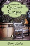 Courtyard Corpse by Sherry Lodge