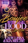 Boujee With A Lil Hood In Her by Lady Lissa