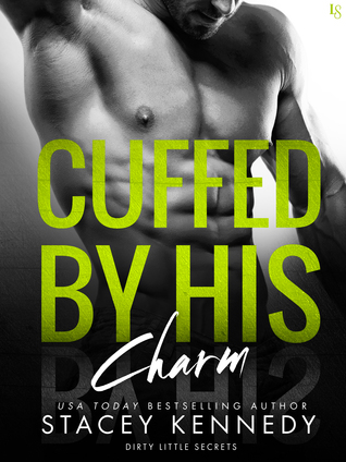 Cuffed by His Charm (Dirty Little Secrets, #4)