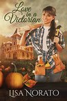Love in a Victorian (Come Home to Elm's Corner #1)