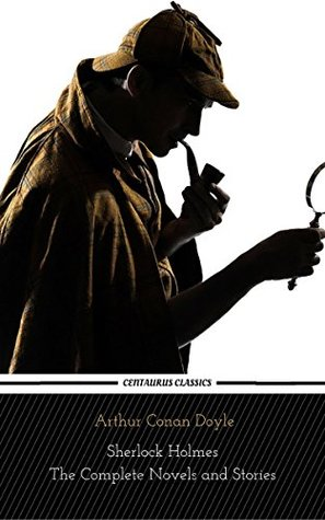 Sherlock Holmes : The Complete Novels and Stories