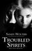 Troubled Spirits (Spirit Voices #1)