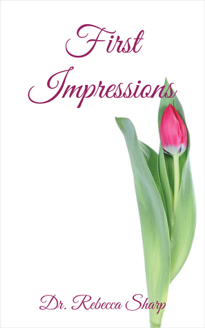 First Impressions (Passion and Perseverance, #1)