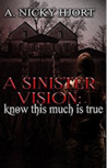 A Sinister Vision: Know This Much is True (Sinister #2)
