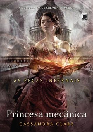 Princesa Mecânica (As Peças Infernais, #3)